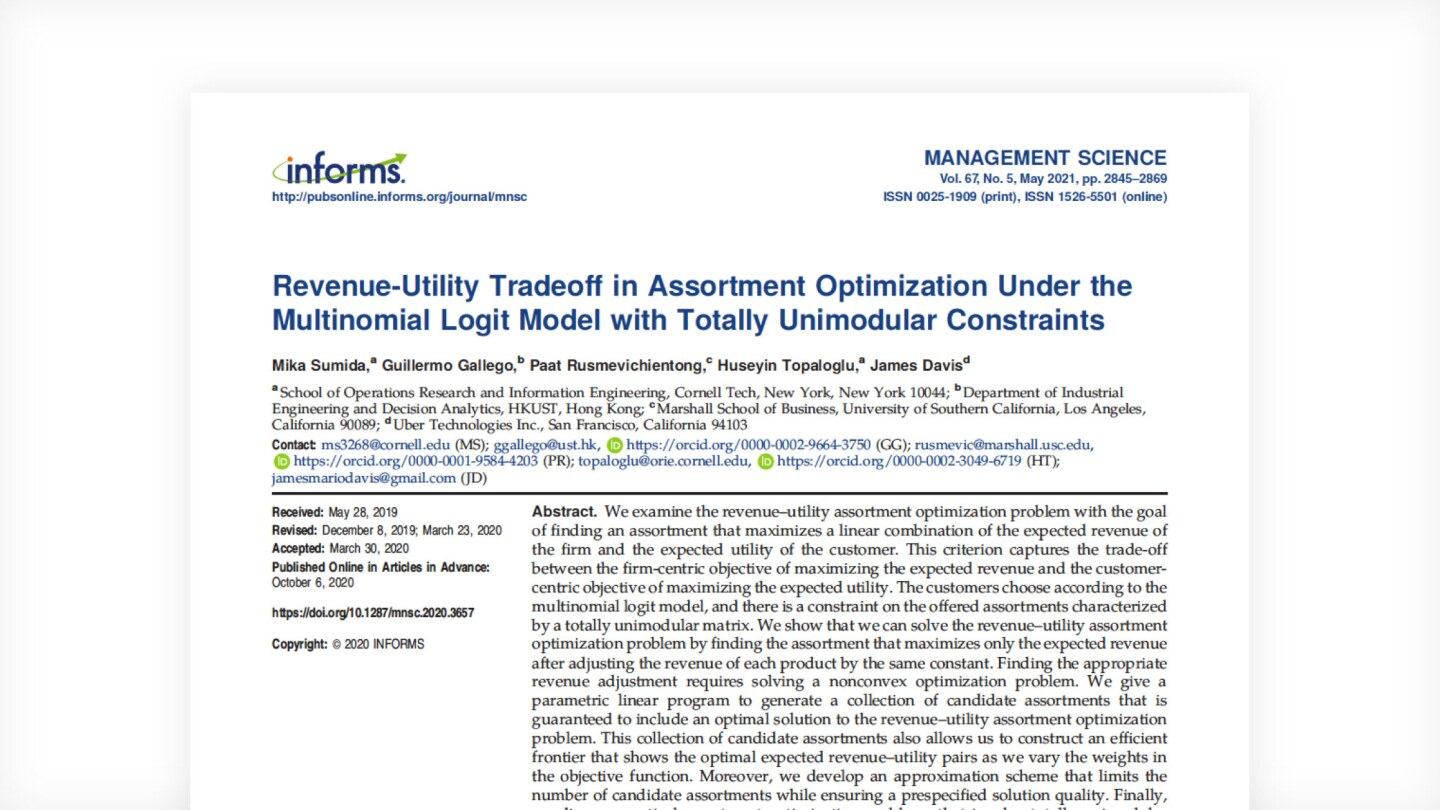 """A paper published at INFORMS in 2020, """"Revenue-Utility Tradeoff in Assortment Optimization under the Multinomial Logit Model with Totally Unimodular Constraints"""", explores the assortment problem by looking both at revenue and the expected utility to the end customer."""